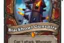 Blackhowl Gunspire <br /> <a href='https://www.theroar.com.au/2018/04/22/the-origins-behind-the-witchwoods-most-discussed-legendary-cards/'>The origins behind The Witchwood's most discussed legendary cards</a>