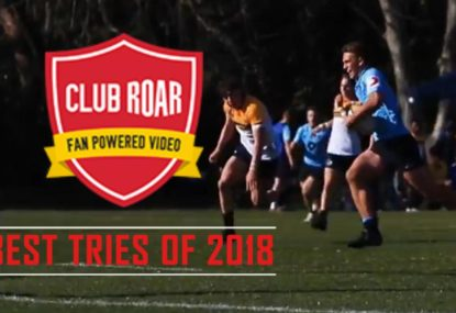 Club Roar's Best TRIES of 2018