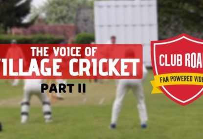 Club Roar's The Voice of Village Cricket: Part 2